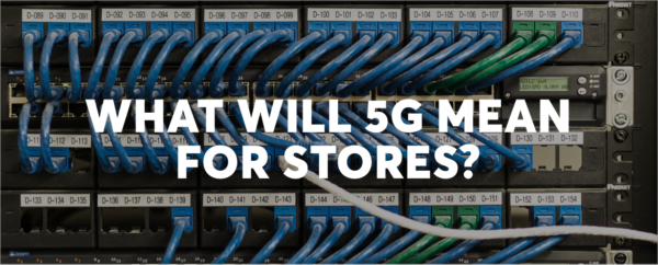 What will 5G mean for stores? Image of text plus background server wires