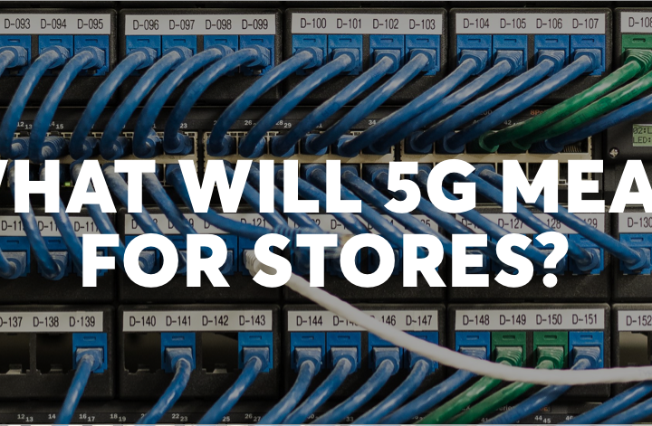 What does 5G mean for stores?
